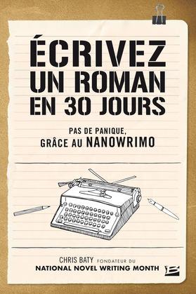 Écrivez un roman en 30 jours - Pas de panique, grâce au NaNoWriMo