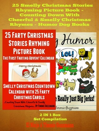 25 Smelly Christmas Stories Rhyming Picture Book - Counting Down With Cheerful & Smelly Christmas Rhymes - Humor Dog Books: Smelly Christmas Countdown