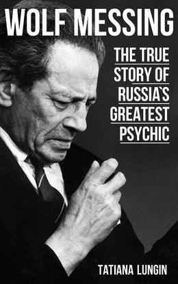 Wolf Messing - The True Story of Russia`s Greatest Psychic