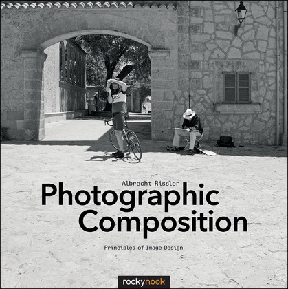 Photographic Composition: Principles of Image Design