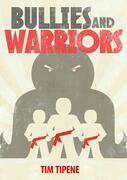 Bullies & Warriors