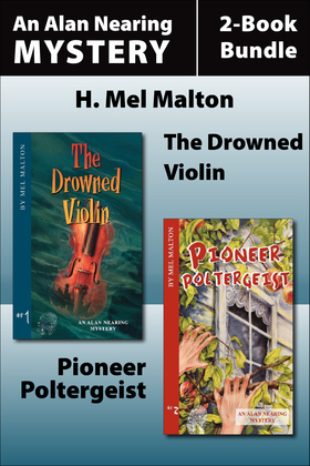 The Alan Nearing Mysteries 2-Book Bundle: The Drowned Violin / Pioneer Poltergeist