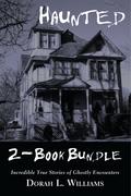Haunted — Incredible True Stories of Ghostly Encounters 2-Book Bundle