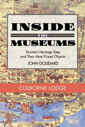 Inside the Museum — Colborne Lodge