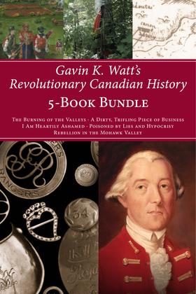 Gavin K. Watt's Revolutionary Canadian History 5-Book Bundle