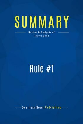 Summary : Rule #1 - Phil Town