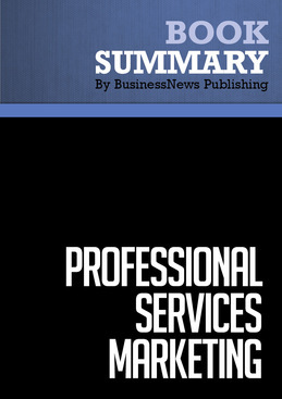 Summary : Professional Services Marketing - Mike Schultz and John Doerr