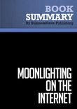 Summary : Moonlighting on the Internet - Yanik Silver