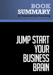 Summary : Jump Start Your Business Brain - Doug Hall