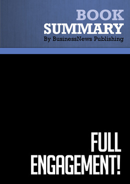 Summary : Full Engagement! - Brian Tracy