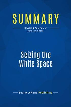 Summary: Seizing the White Space