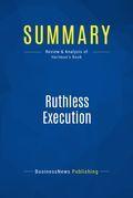 Summary: Ruthless Execution