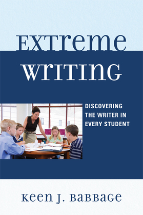 Extreme Writing: Discovering the Writer in Every Student