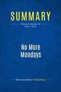 Summary: No More Mondays