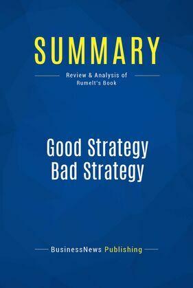 Summary: Good Strategy Bad Strategy