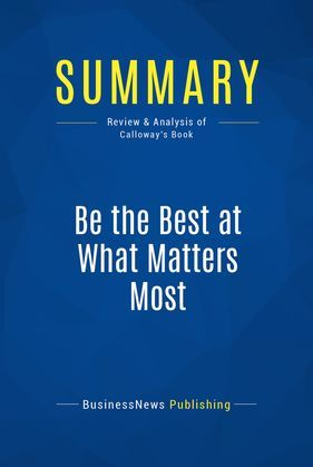 Summary: Be the Best at What Matters Most