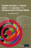 Counter-terrorism and human rights in the case law of the European Court of Human Rights
