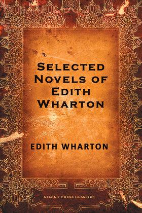 Selected Novels of Edith Wharton