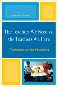 The Teachers We Need vs. the Teachers We Have: The Realities and the Possibilities