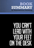 Summary : You Can't Lead with Your Feet on the Desk - Ed Fuller