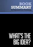Summary : What's The Big Idea? - Thomas Davenport, Laurence Prusak and James Wilson