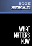 Summary : What Matters Now - Gary Hamel