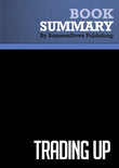 Summary : Trading Up - Michael Silverstein and Neil Fiske