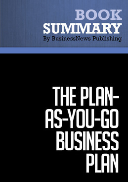 Summary : The Plan-As-You-Go Business Plan - Tim Berry