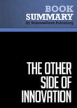Summary : The Other Side of Innovation - Vijay Govindarajan and Chris Trimble