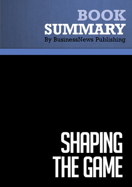 Summary : Shaping The Game - Michael Watkins