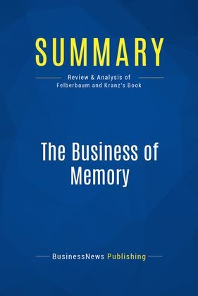 Summary: The Business of Memory