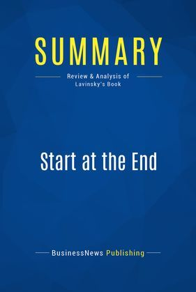 Summary: Start at the End