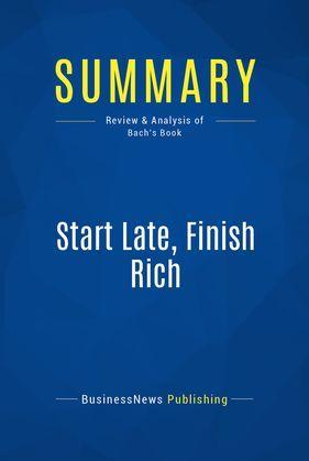 Summary: Start Late, Finish Rich
