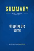 Summary: Shaping the Game