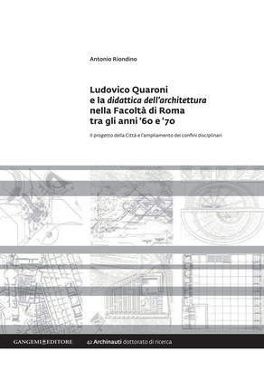 Ludovico Quaroni e la didattica dell'architettura nella Facoltà di Roma tra gli anni '60 e '70