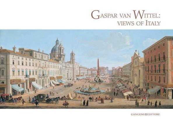 Gaspar van Wittel: views of Italy