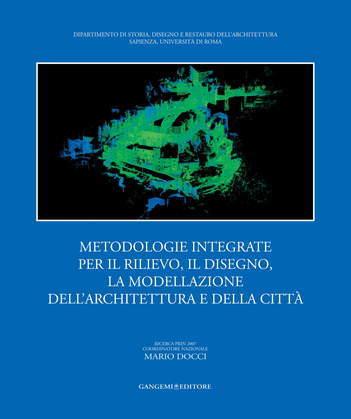 Metodologie integrate per il rilievo, il disegno, la modellazione dell'architettura e della città
