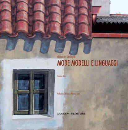 Abitare in Sardegna: mode modelli e linguaggi