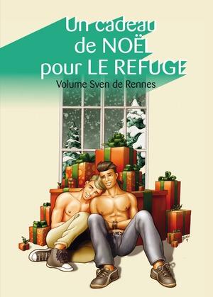 Un cadeau de Noël pour Le Refuge, volume Sven de Rennes