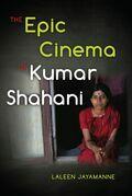 The Epic Cinema of Kumar Shahani