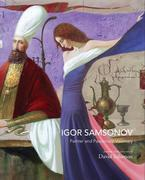 Igor Samsonov: Painter and Passionate Visionary