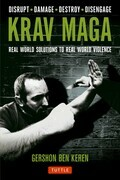 Krav Maga: Real World Solutions to Real World Violence
