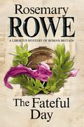 The Fateful Day: A mystery set in Roman Britain