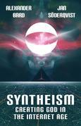 Syntheism - Creating God in the Internet Age