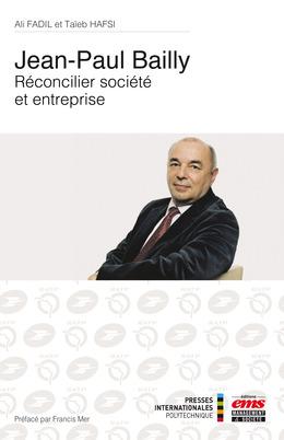 Jean-Paul Bailly - Réconcilier société et entreprise