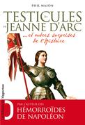 Les testicules de Jeanne d'Arc… et autres surprises de l'Histoire