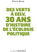 Des Verts à EELV, 30 ans d'histoire de l'écologie politique