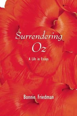 Surrendering Oz: A Life in Essays