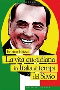 La vita quotidiana in Italia ai tempi del Silvio