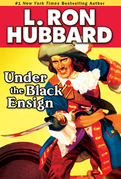 Under the Black  Ensign: A Pirate Adventure of Loot, Love and War on the Open Seas
